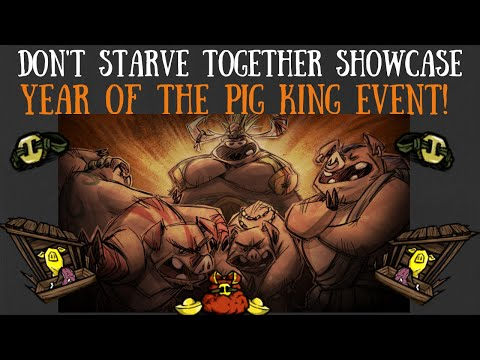 Don't Starve Together Showcase: The Year Of The Pig King Event!