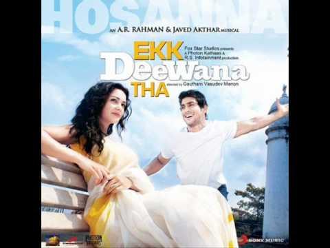 Hosanna- Ekk Deewana Tha (Hindi+Full+HQ)