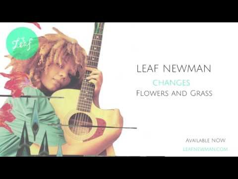 Leaf Music Artist (Leaf Newman) -Changes-Flowers and Grass