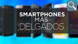 TOP 6 TELÉFONOS ANDROID MÁS DELGADOS thumbnail