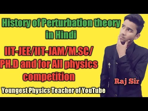 Perturbation theory- Introduction in hindi||Raj Physics Tutorials