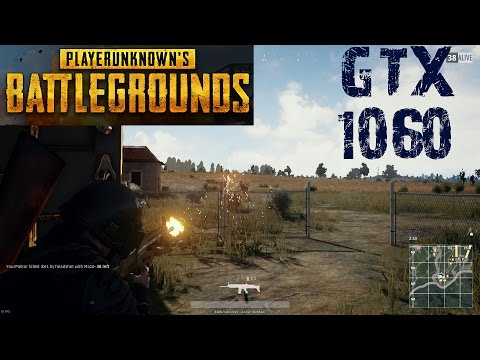 PLAYERUNKNOWN'S BATTLEGROUNDS On Nvidia Geforce GTX 1060 | Gameplay