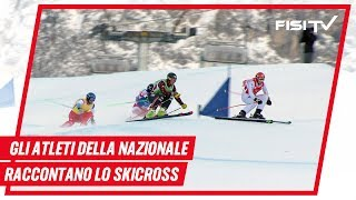 Gli atleti azzurri raccontano lo Ski Cross