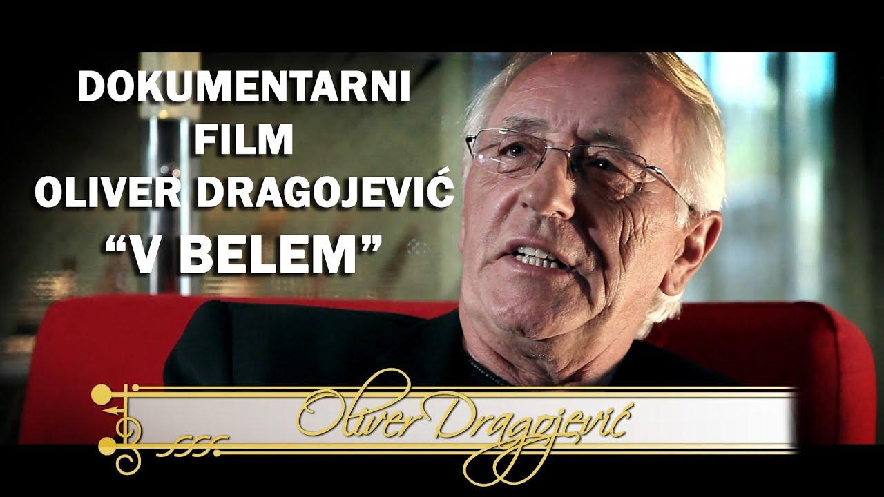 Oliver Dragojević - Documentary film - long version