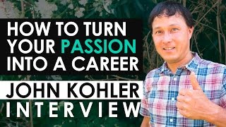 John Kohler on How to Turn Your Passion into a Career and Grow Your YouTube Influence