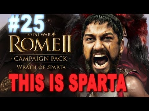 This is Sparta - Total War Rome 2 Wrath of Sparta Campaign #25