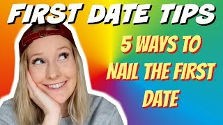 FIRST DATE TIPS: 5 tips to NAIL the first date 2018