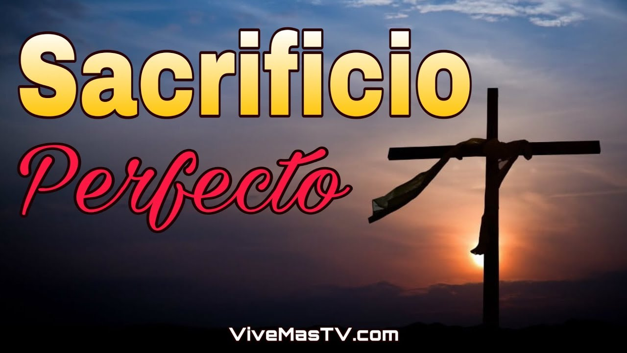 Sacrificio Perfecto | Palabra de Vida y Salvacion - YouTube