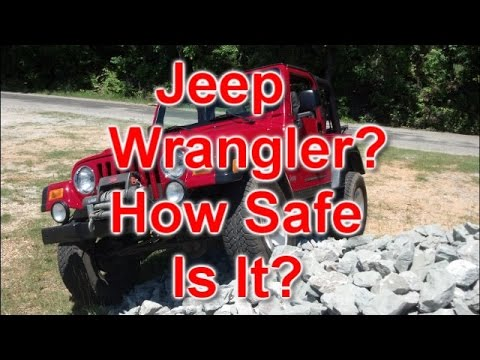 The Jeep Wrangler How Safe Is It Information For The First Time