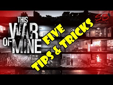 This War Of Mine Tips And Tricks Series - 5 Tips And Tricks For Getting Started In This War Of Mine