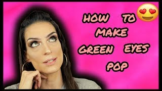 how to make green eyes pop using makeup 2018 makeup for green eyes 2018