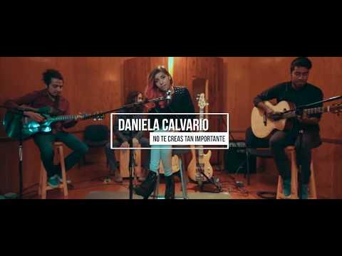 Daniela Calvario - No Te Creas Tan Importante (In Studio)