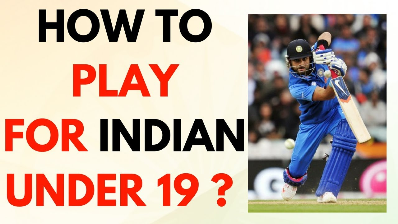 How to get Selected in Under 19 Team India | In Hindi 2018
