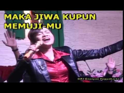 Maka Jiwaku Pun Memuji Mu - GKI Gejayan Yogyakarta - WL Sarce F. Y. Rissy