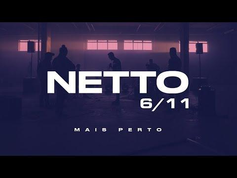 Netto - Mais Perto 6/11 [Clipe Oficial]