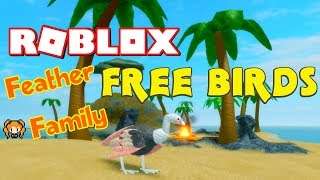 ROBLOX FEATHER FAMILY! FREE BIRDS!! (and a stuck Chicken)