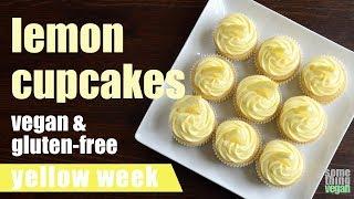 lemon cupcakes (vegan & gluten-free) Something Vegan Yellow Week