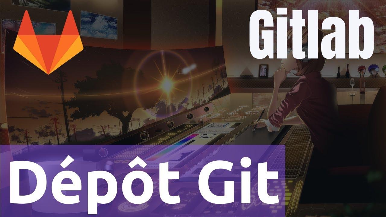 GitLab - 2  Le dépôt git (repository) : utilisation, droits