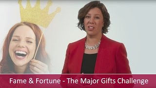 Fame and Fortune: Take the Major Gifts Challenge!