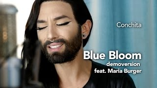 Repeat youtube video Conchita Wurst - Blue Bloom (featuring Maria Burger)