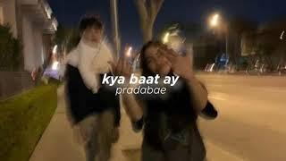 Kya baat ay (slowed+reverb)