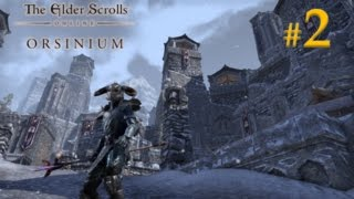 Orsinium - The Elder Scrolls Online | Episode 2 | For King and Glory
