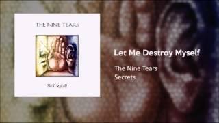 The Nine Tears - LET ME DESTROY MYSELF