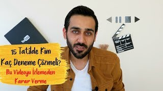 15 Tatilde Kim Kaç Deneme Çözmeli? Bu Videoyu İzlemeden Karar Verme #DK4 #yükselişkampı