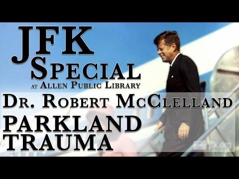 Dr. Robert McClelland - JFK's Last Doctor  (11-12-15)