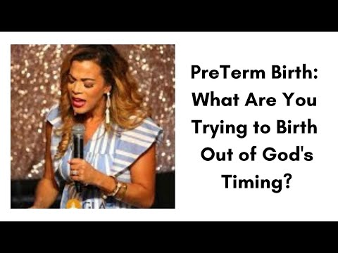 PreTerm Birth: What Are You Trying to Birth Out of God's Timing?