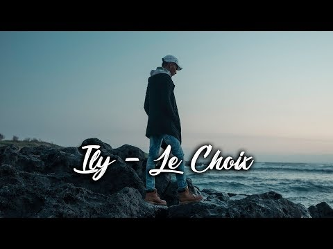 Ily - Le Choix (Official HD Music Video)