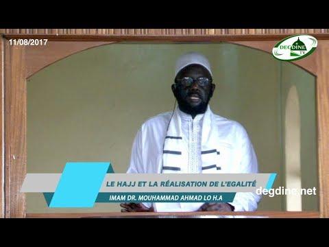 Khoutbah 11-08-2017 || Le Hajj (Pèlerinage) et la Réalisation de l'Égalité || Dr Mouhammad A. LO