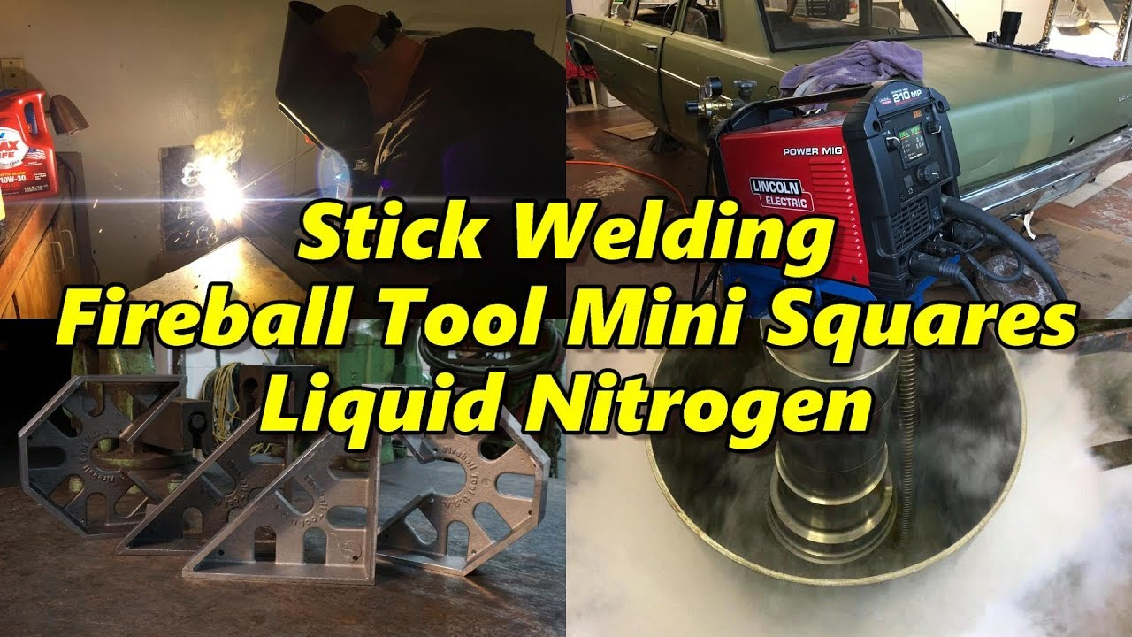 Fireball Truck Sales >> Sns 194 Part 1 Stick Welding Fireball Tool Mini Squares Liquid Nitrogen Youtube