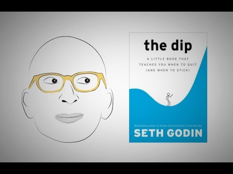Knowing When to Quit (and Not Quit): THE DIP by Seth Godin | Core Message