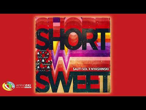 Sauti Sol - Short N Sweet [Feat. Nyashinski] (Official Audio)