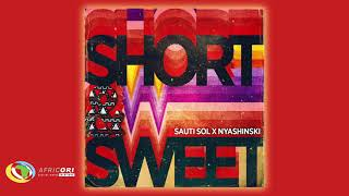 Sauti Sol - Short N Sweet [Feat. Nyashinski] (Official Audio)