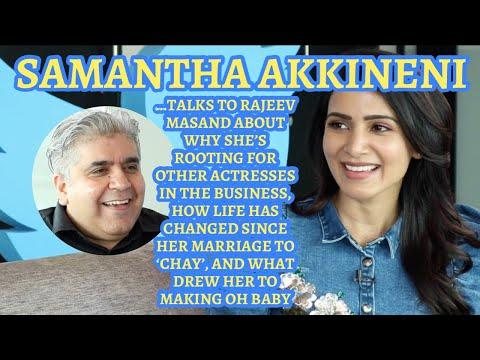 Samantha Akkineni interview with Rajeev Masand I Oh Baby I Super Deluxe I Majili I Marriage to Chay Mp3