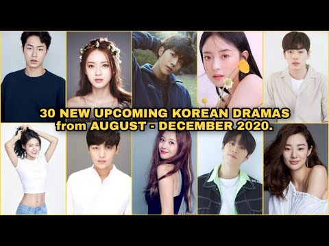 TOP 30 NEW UPCOMING KOREAN DRAMAS From AUGUST - DECEMBER 2020 YOU MUST WATCH