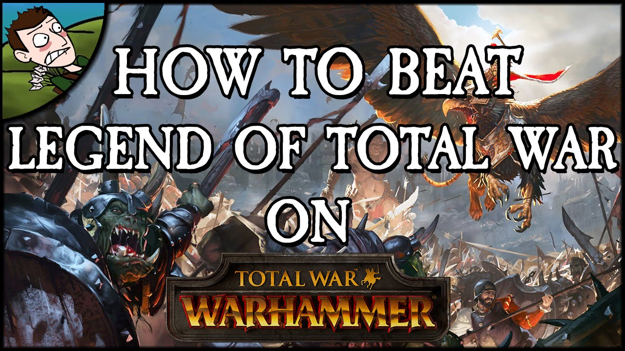 how to beat legend of total war on total war warhammer youtube