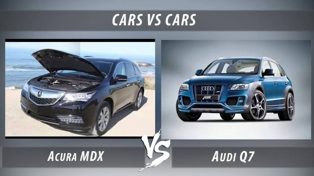 Acura Mdx Vs Audi Q7 Youtube