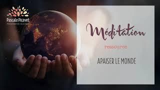 Méditation pour Apaiser le Monde