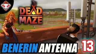 DEAD MAZE - (13) BENERIN ANTENNA