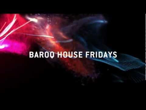 Baroq House Fridays - Summer 2011/12