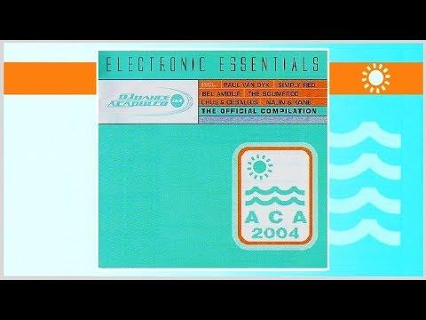 ACA 2004 - ELECTRONIC ESSENTIALS DJ DANCE ACAPULCO // Various Artists (Full Album)