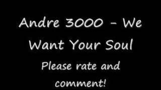 Watch Andre 3000 We Want Your Soul video
