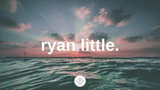Ryan Little - Dedicated