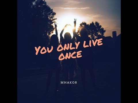 Mhakor-You only live Once (Original Mix)