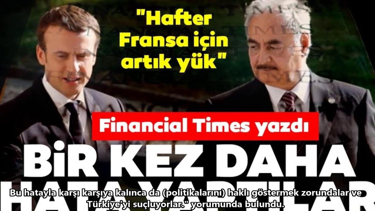 Financial Times: Fransa Yanlış Tarafı Seçti, Türkiye Libya'da İnsani Bir Krizi Durdurdu