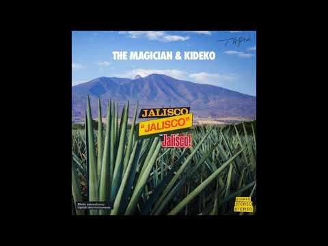 "The Magician & Kideko : ""Jalisco"" (Original club mix)"