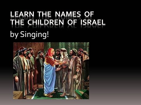 Learn the Names of the Children of Israel  Singing